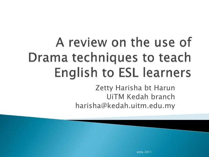 Zetty Harisha bt Harun         UiTM Kedah branchharisha@kedah.uitm.edu.my                 zetty 2011