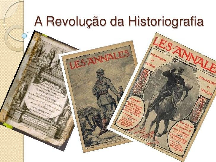 A Revolução da Historiografia<br />