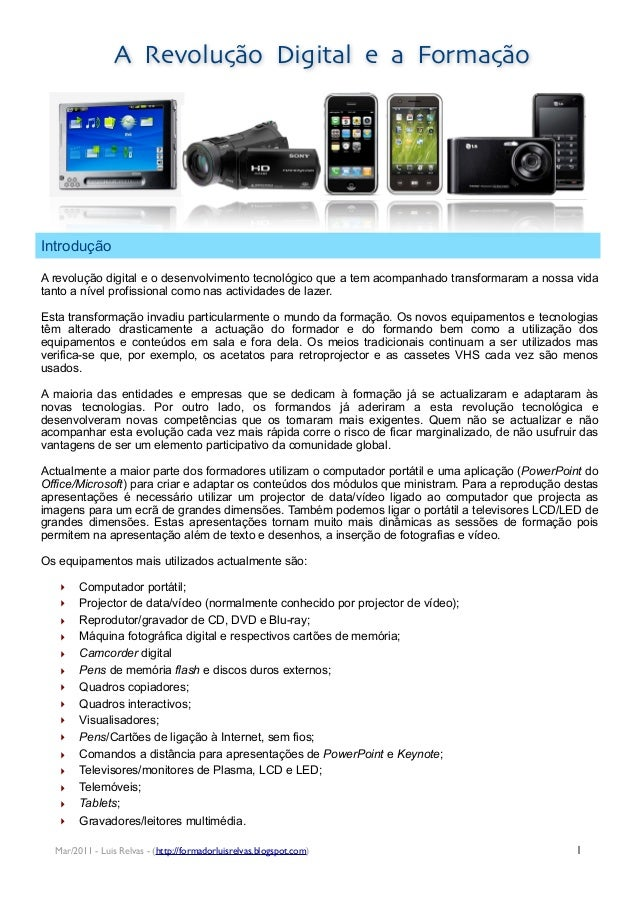 """A Revolu!""""o Digital e a Forma!""""o Mar/2011 - Luis Relvas - (http://formadorluisrelvas.blogspot.com) 1 Introdução A revoluçã..."""