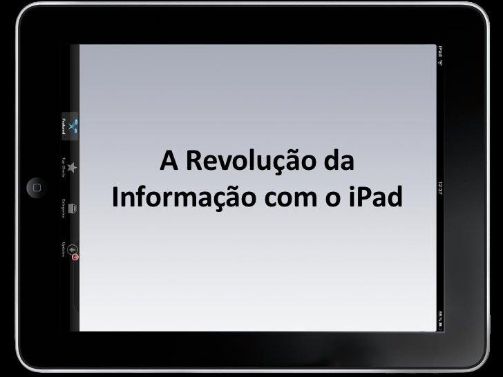 A Revolução daInformação com o iPad