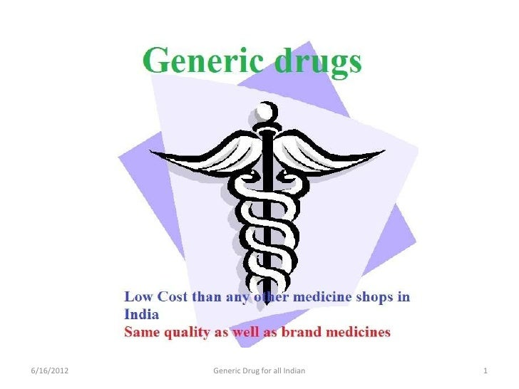 6/16/2012   Generic Drug for all Indian   1