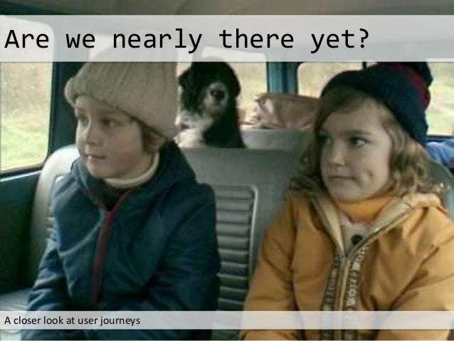 Are we nearly there yet?