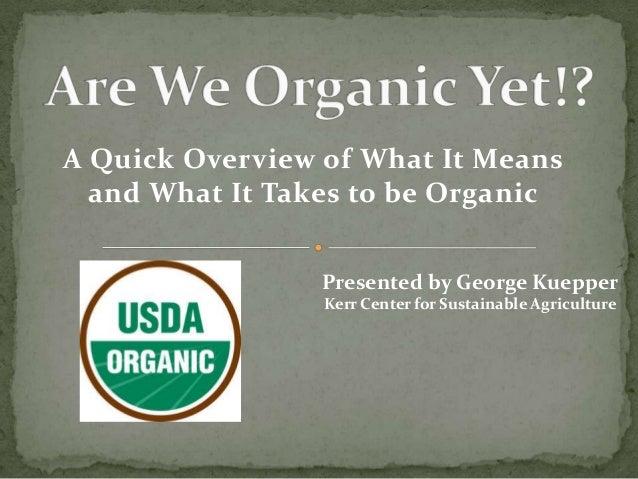 Are We Organic Yet?