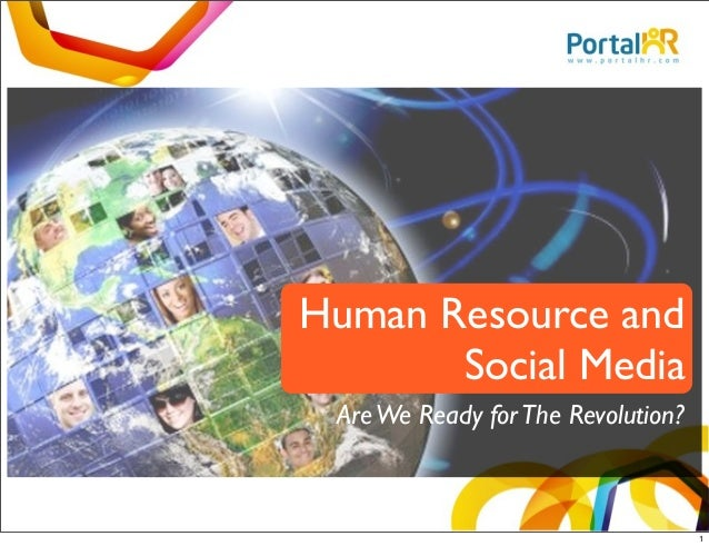Human Resource and       Social Media Are We Ready for The Revolution?                                    1