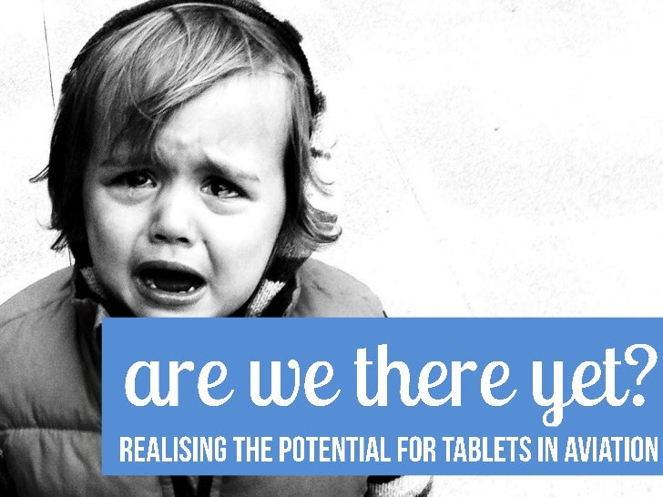 Are We There Yet? Realising the Potential for Tablets in Aviation