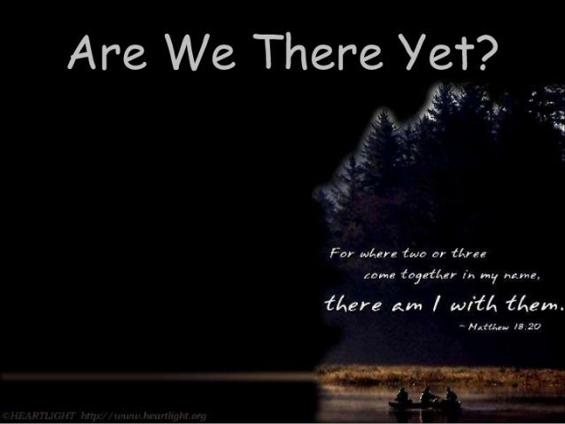 "Are We There Yef?  ga .  - .  .2  O;  ?4~"" '.  . ~_  ' -  For auluerc {am or {Area  come fojaflaer in nu,  name,   '6/'ere..."