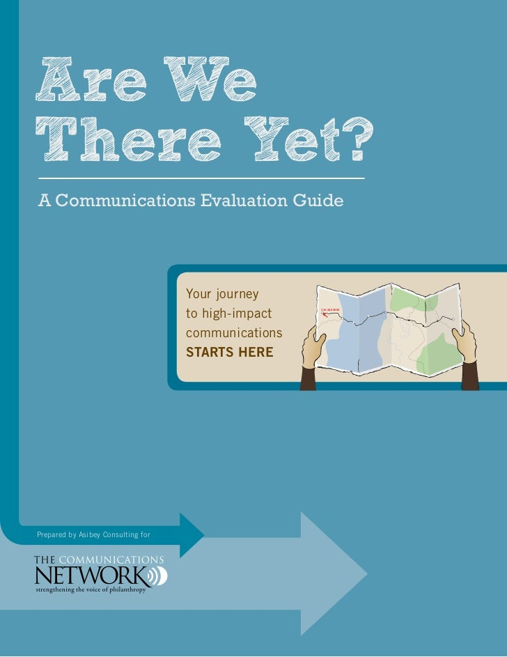 Are WeThere Yet?A Communications Evaluation Guide                                    Your journey                         ...