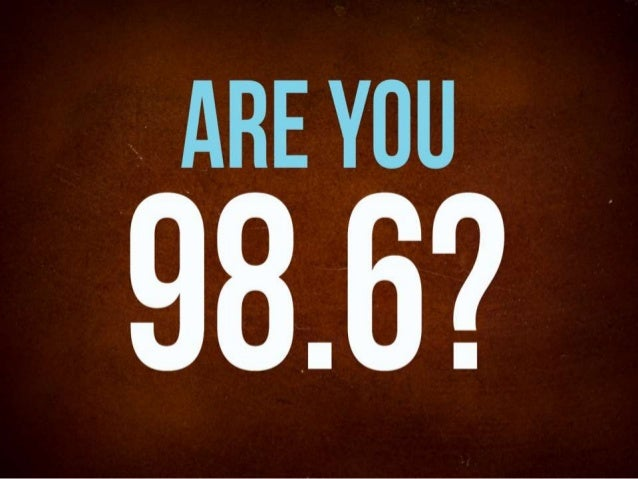 Are you 98.6