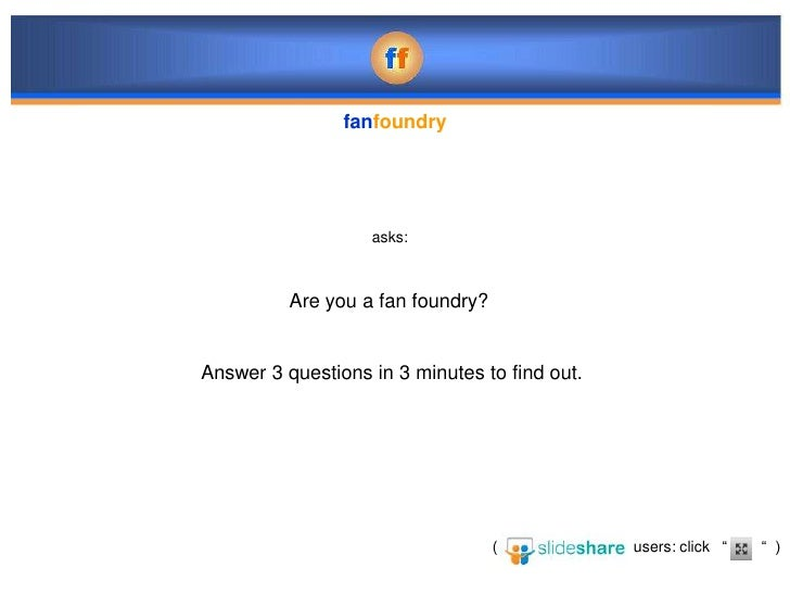 fanfoundry                   asks:          Are you a fan foundry?Answer 3 questions in 3 minutes to find out.            ...