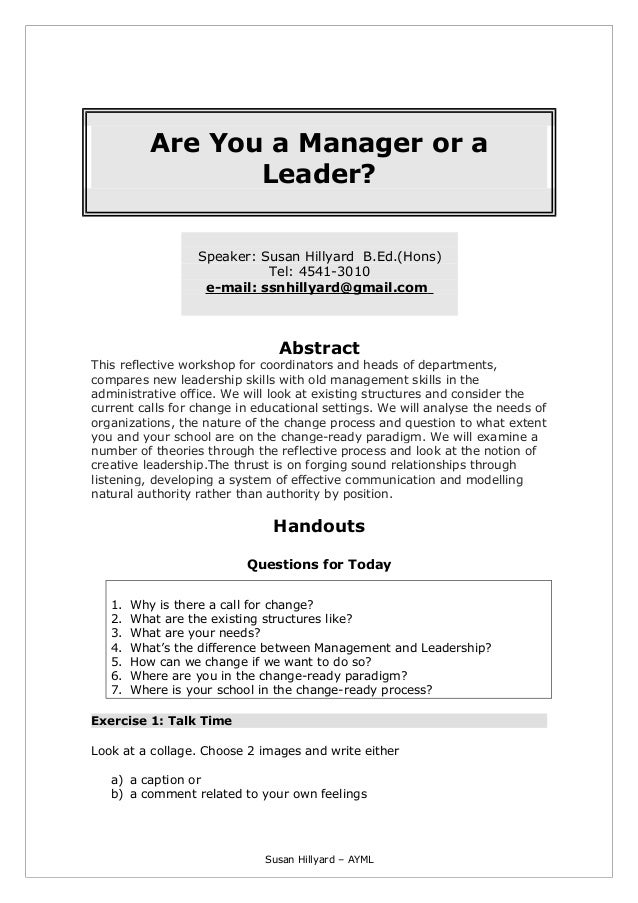 Are You a Manager or aLeader?Speaker: Susan Hillyard B.Ed.(Hons)Tel: 4541-3010e-mail: ssnhillyard@gmail.comAbstractThis re...