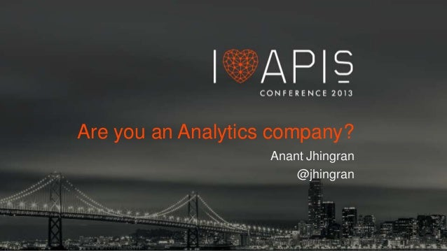 Are you an Analytics company? Anant Jhingran @jhingran