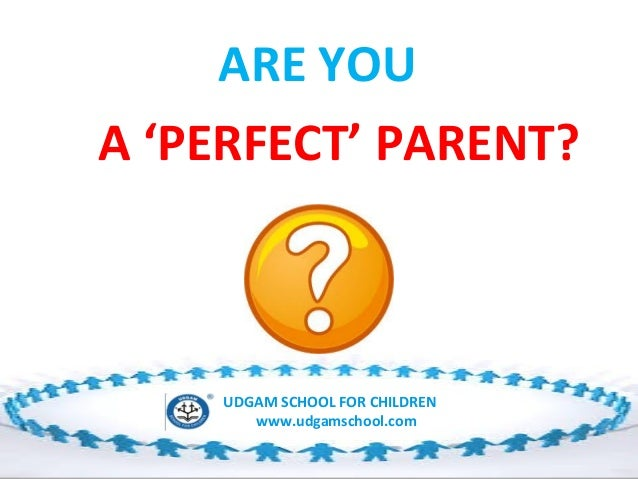 Are you a perfect parent