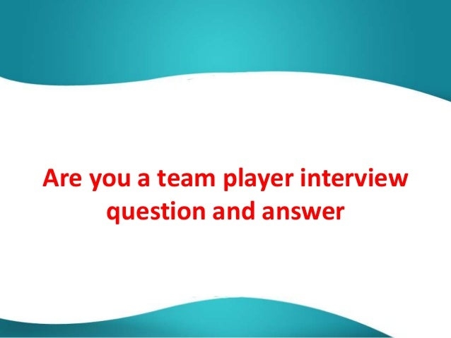are you a team player essay Teamworking may be an integral part of our jobs, but what makes a great team player learn how to play to your strengths within a team.