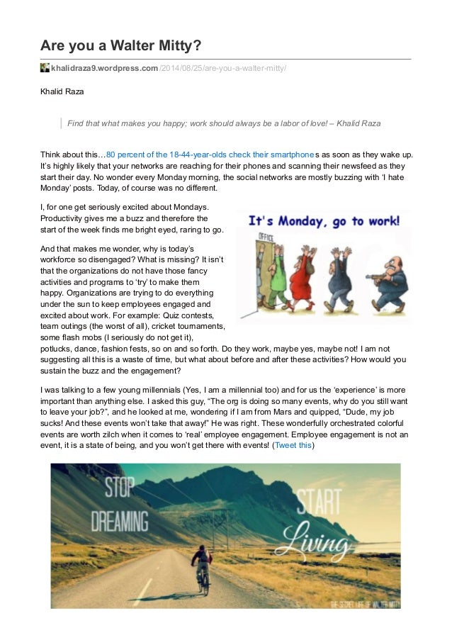 Are you a Walter Mitty? khalidraza9.wordpress.com/2014/08/25/are-you-a-walter-mitty/ Khalid Raza Find that what makes you ...