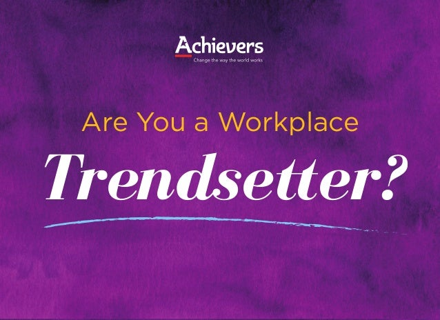 Are You a Workplace Trendsetter?