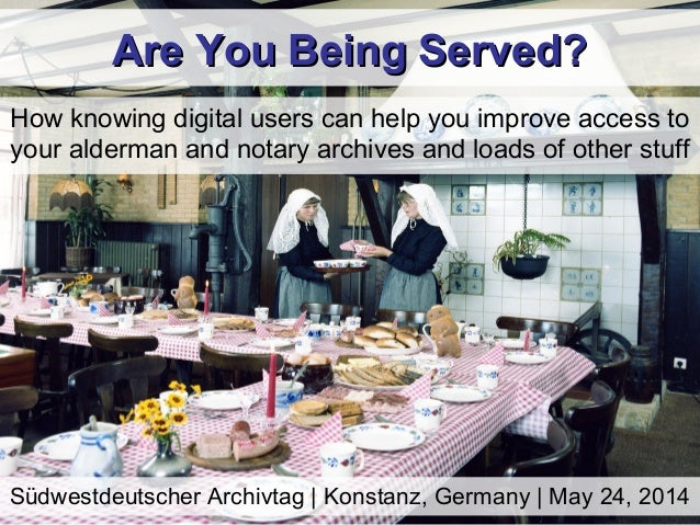 Are You Being Served?Are You Being Served? How knowing digital users can help you improve access to your alderman and nota...
