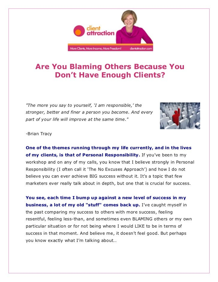Are you blaming others because you dont have enough clients