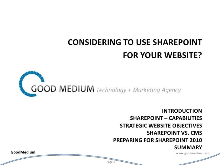 IntroductionSharepoint – capabilities strategic website objectivessharepoint vs. cmSpreparing for sharepoint 2010summary<b...