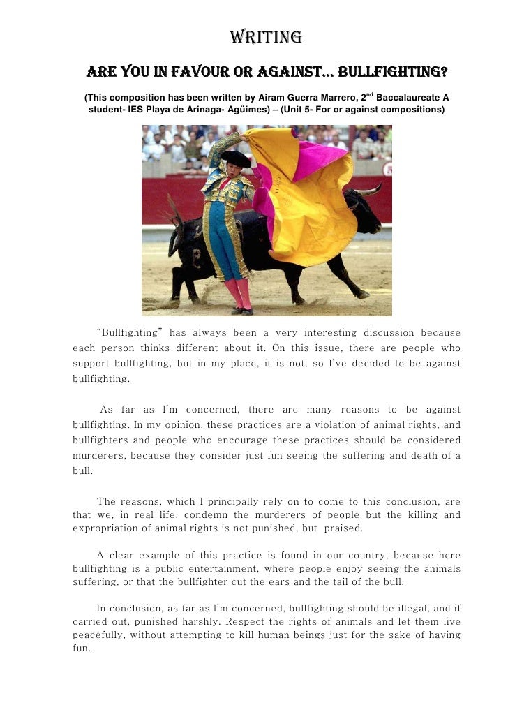 WRITING    ARE YOU IN FAVOUR OR AGAINST… BULLFIGHTING?   (This composition has been written by Airam Guerra Marrero, 2nd B...