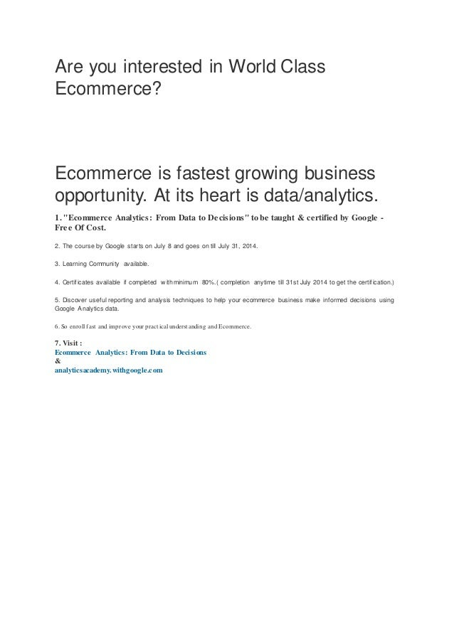 Are you interested in World Class Ecommerce? Ecommerce is fastest growing business opportunity. At its heart is data/analy...