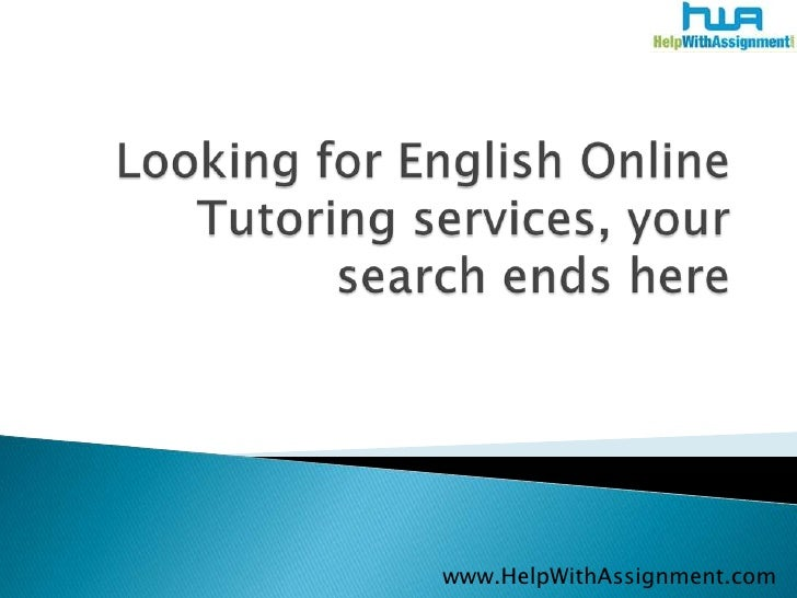 Looking for English Online Tutoring services, your search ends here<br />	www.HelpWithAssignment.com<br />