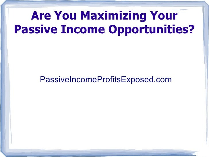 Are you maximizing your passive income opportunities