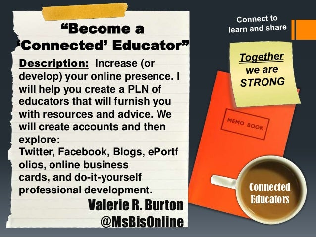 """Become a ""Connected"" Educator"" Description: Increase (or develop) your online presence. I will help you create a PLN of e..."