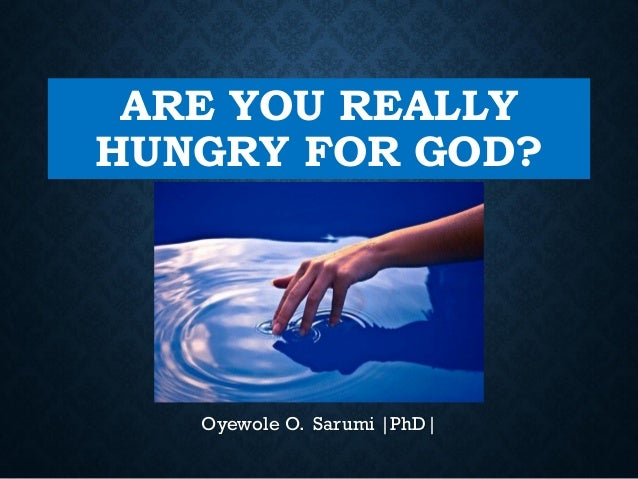 Are You Really Hungry For God