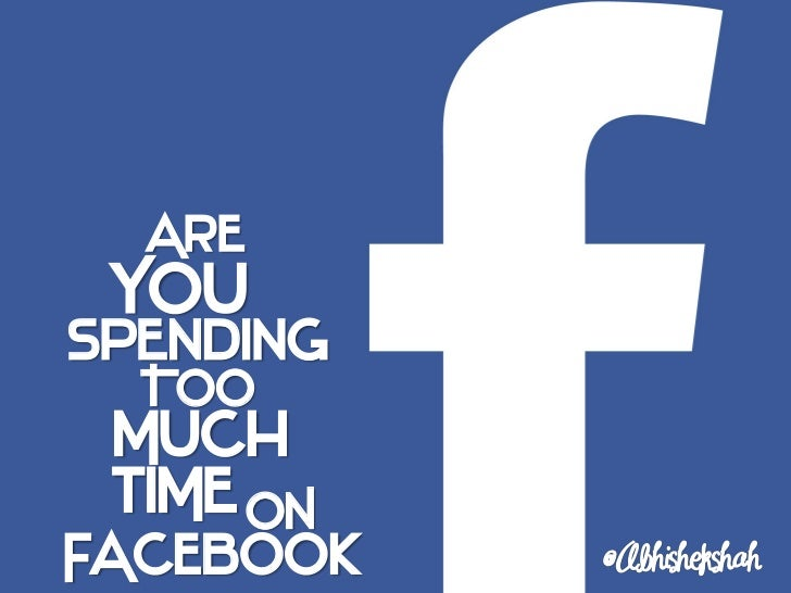 Are You Spending Too Much Time On Facebook