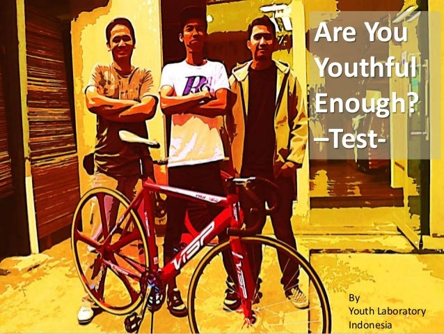 Are You Youthful Enough? –Test- By Youth Laboratory Indonesia