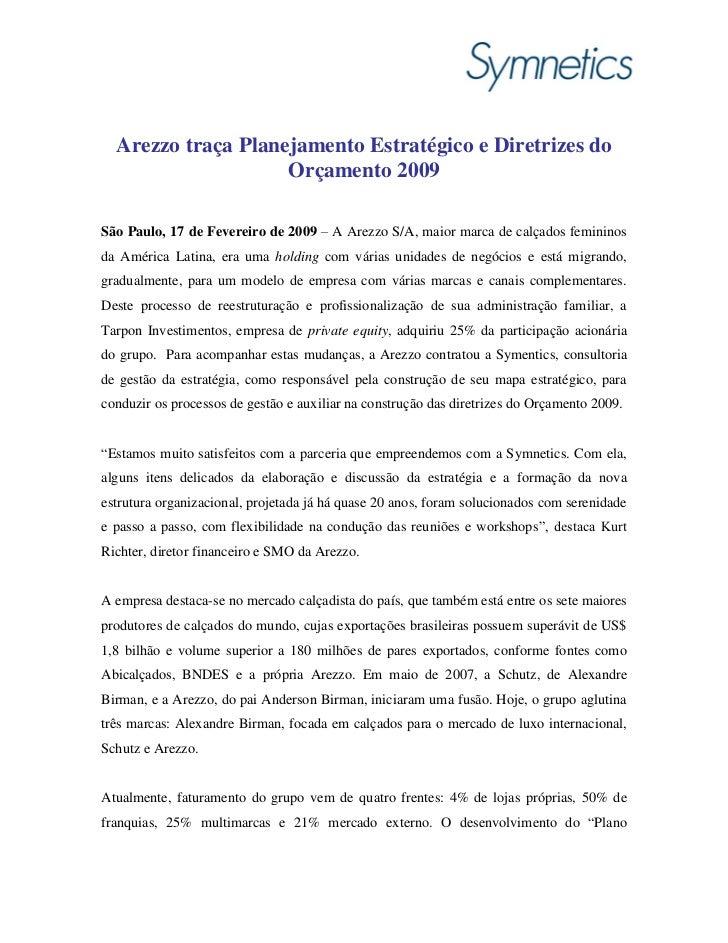 Arezzo traça Planejamento Estratégico e Diretrizes do                    Orçamento 2009São Paulo, 17 de Fevereiro de 2009 ...