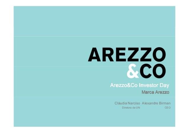 Arezzo&Co Investor DayArezzo&Co Investor DayArezzo&Co Investor DayArezzo&Co Investor Day Marca ArezzoMarca ArezzoMarca Are...