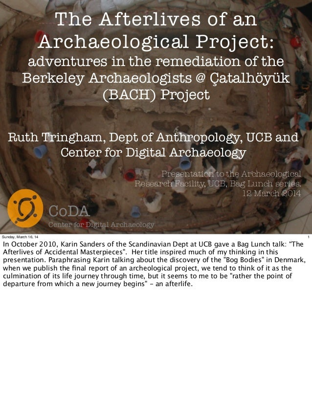 The Afterlives of an Archaeological Project: adventures in the remediation of the Berkeley Archaeologists @ Çatalhöyük (BA...