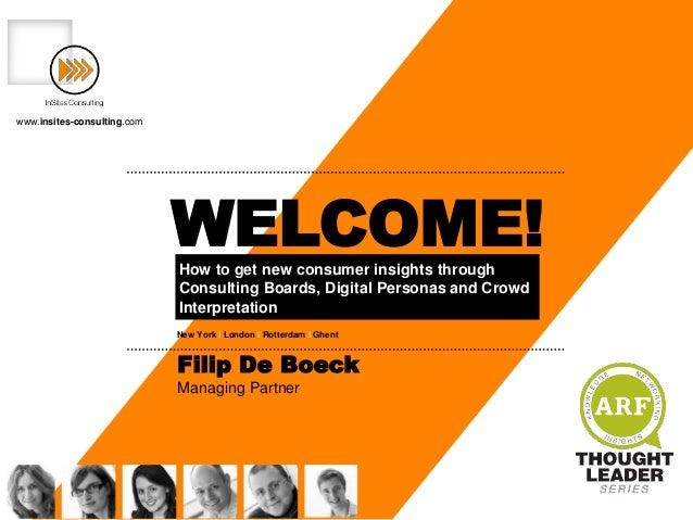 New York I London I Rotterdam I Ghent www.insites-consulting.com WELCOME! Filip De Boeck Managing Partner How to get new c...