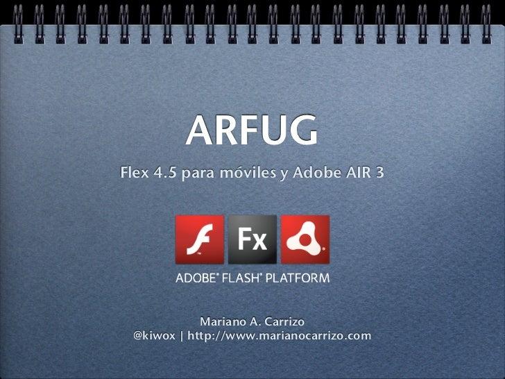 Adobe Flex 4.5 mobile y Adobe AIR 3 en ARFUG