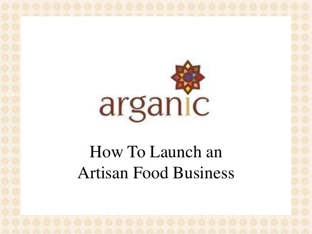 How To Launch an Artisan Food Business
