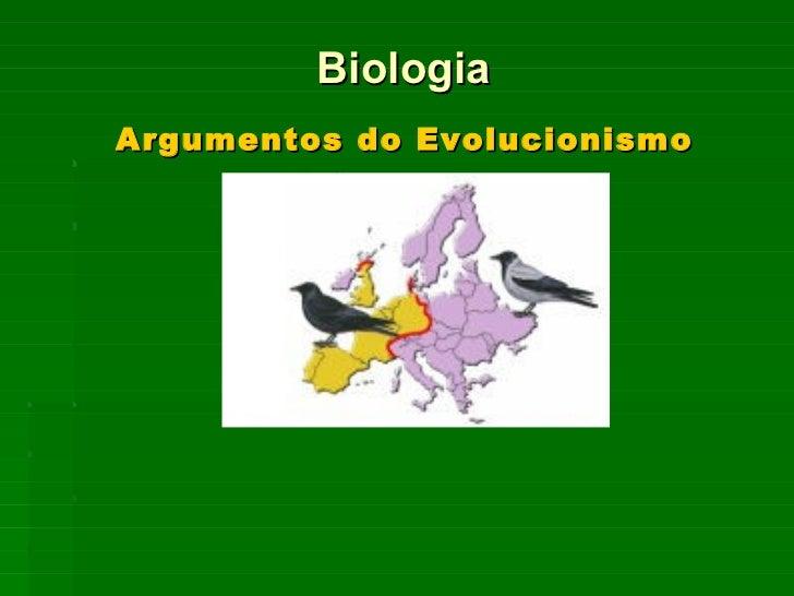 Argumentos do Evolucionismo Biologia
