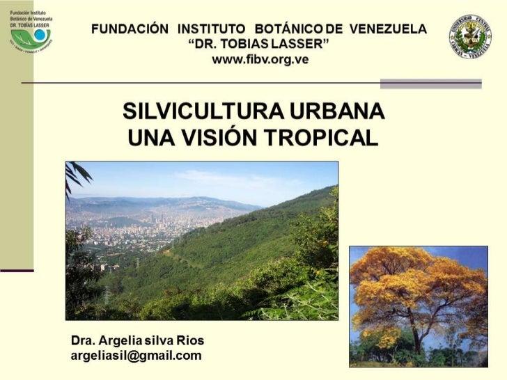 Silvicultura Urbana una Visión Tropical. Argelia Silva.