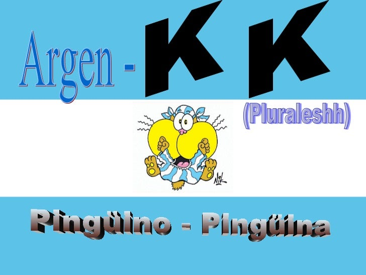 Argen - K K (Pluraleshh) Pingüino - Pingüina