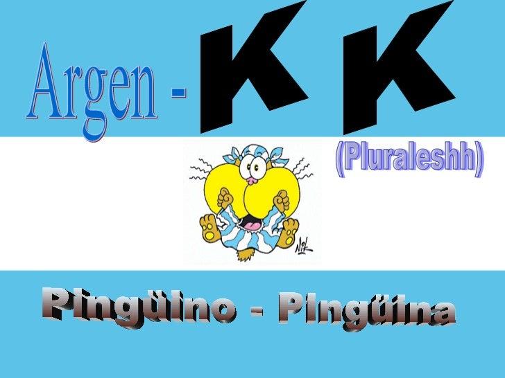 La Argentina K Pinguino Pinguina