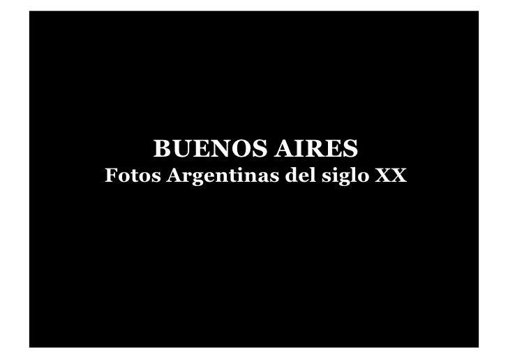 BUENOS AIRES Fotos Argentinas del siglo XX