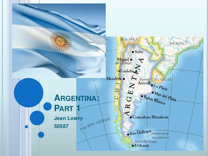Argentina: Part 1<br />Jean Lowry<br />50587<br />