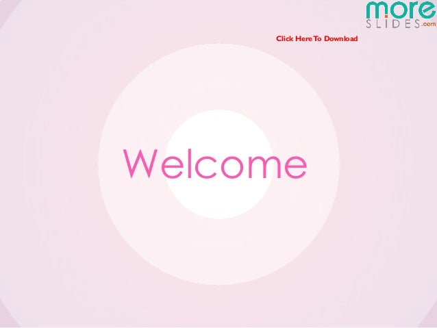 Click Here To DownloadWelcome