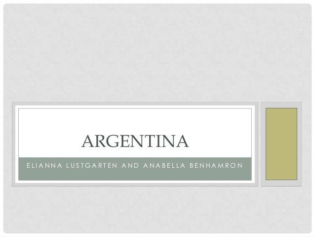 ARGENTINAELIANNA LUSTGARTEN AND ANABELLA BENHAMRON