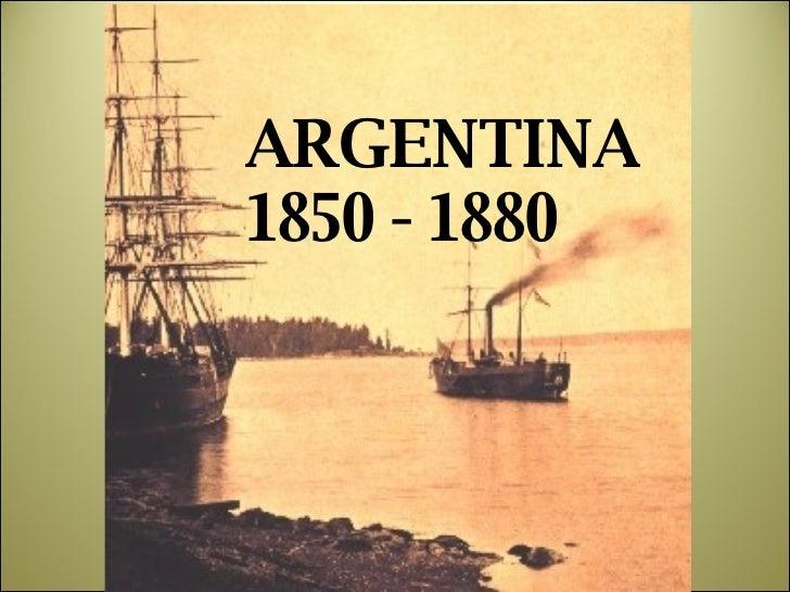 Historia Argentina 1850 - 1880