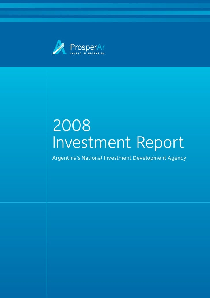 2008 Investment Report Argentina's National Investment Development Agency