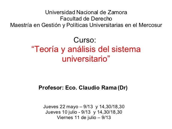 Universidad Nacional de Zamora Facultad de Derecho Maestría en Gestión y Políticas Universitarias en el Mercosur Curso:   ...