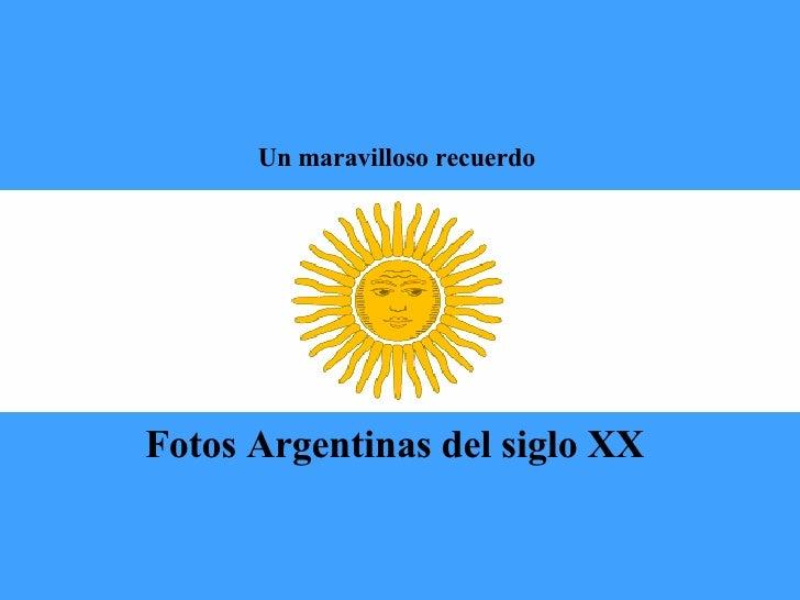 Un maravilloso recuerdo  Fotos Argentinas del siglo XX