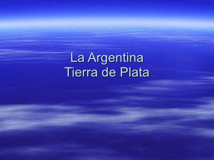 La Argentina Tierra de Plata