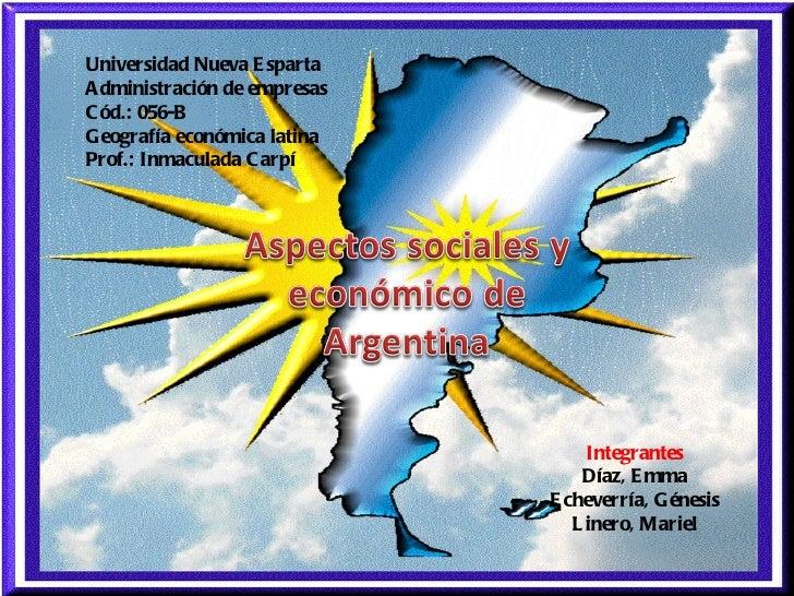 Universidad Nueva Esparta  Administración de empresas  Cód.: 056-B  Geografía económica latina  Prof.: Inmaculada Carpí  I...